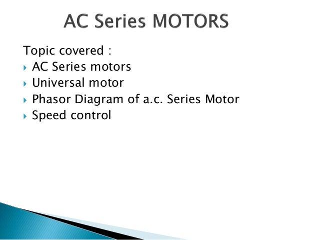 Unit 5 series motor (universal)motors