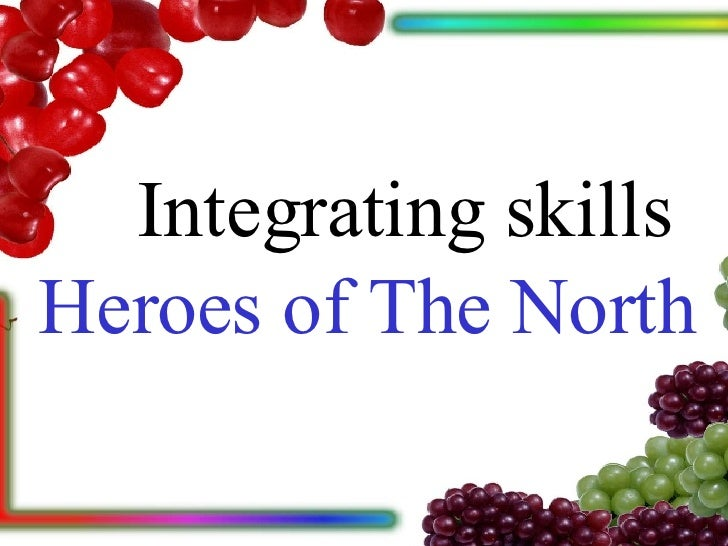 Integrating skills Heroes of The North
