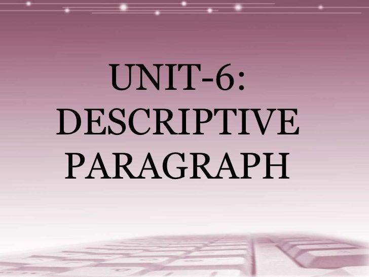 UNIT-6: DESCRIPTIVE PARAGRAPH