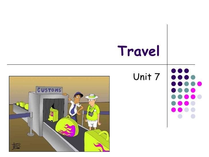Travel Unit 7