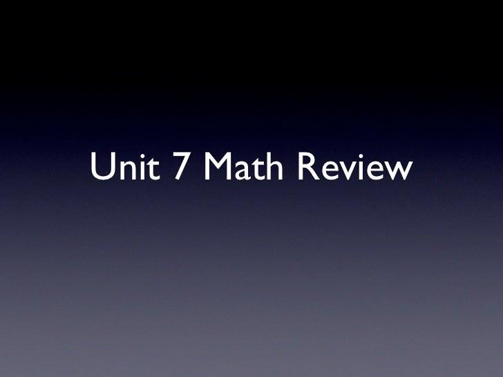 Unit 7 Math Review