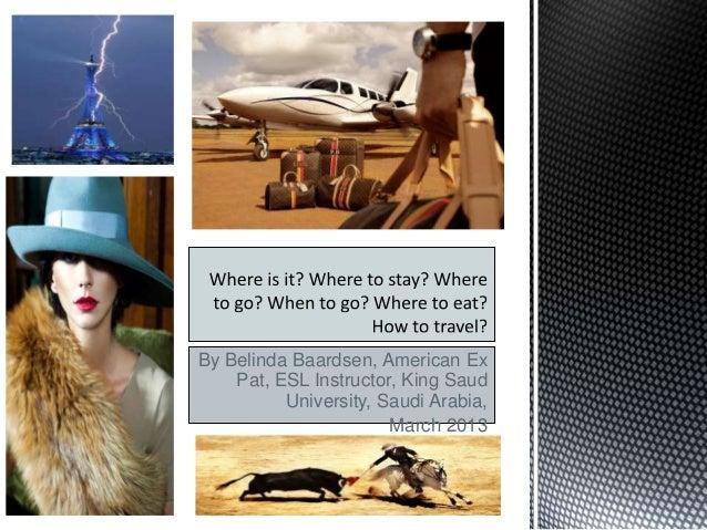 By Belinda Baardsen, American Ex    Pat, ESL Instructor, King Saud          University, Saudi Arabia,                     ...