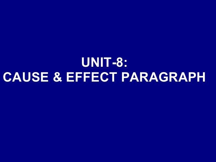 UNIT-8: CAUSE & EFFECT PARAGRAPH
