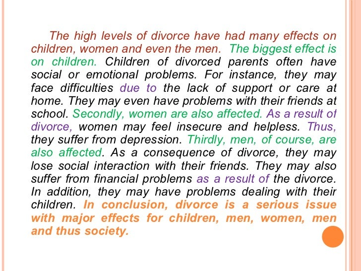 conclusion of divorce When parents divorce, children are not always acknowledged during the termination and settlement process this oversight can lead to problems with the child's perception of day to day life the impact divorce has on a family is far more noticeable to the children of the family than to the parents.