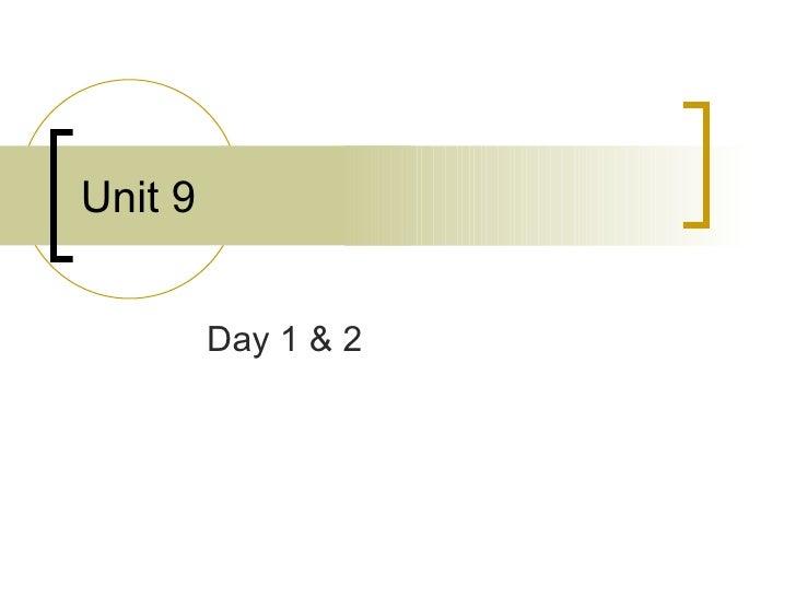 Unit 9 Day 1 & 2