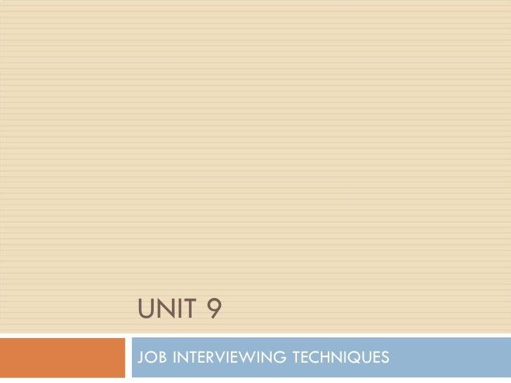 UNIT 9 JOB INTERVIEWING TECHNIQUES