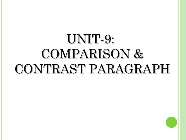 UNIT-9:  COMPARISON & CONTRAST PARAGRAPH