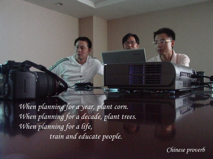 When planning for a year, plant corn. When planning for a decade, plant trees. When planning for a life,    train and educ...