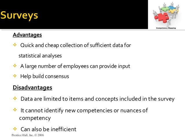 Advantages  Quick and cheap collection of sufficient data for statistical analyses  A large number of employees can prov...