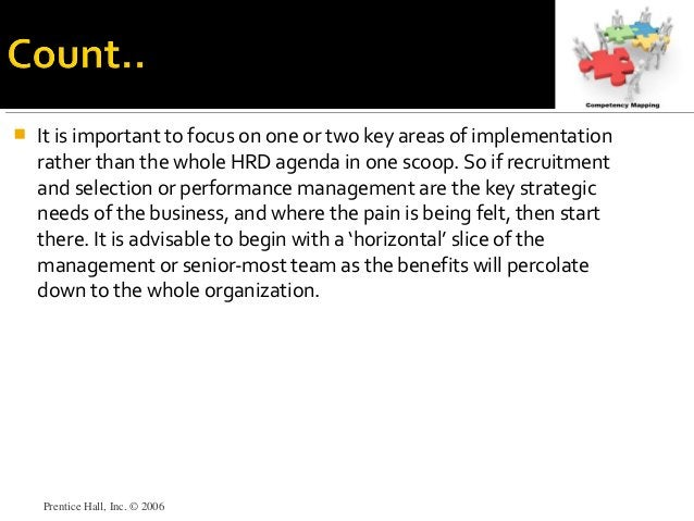 It is important to focus on one or two key areas of implementation rather than the whole HRD agenda in one scoop. So if ...