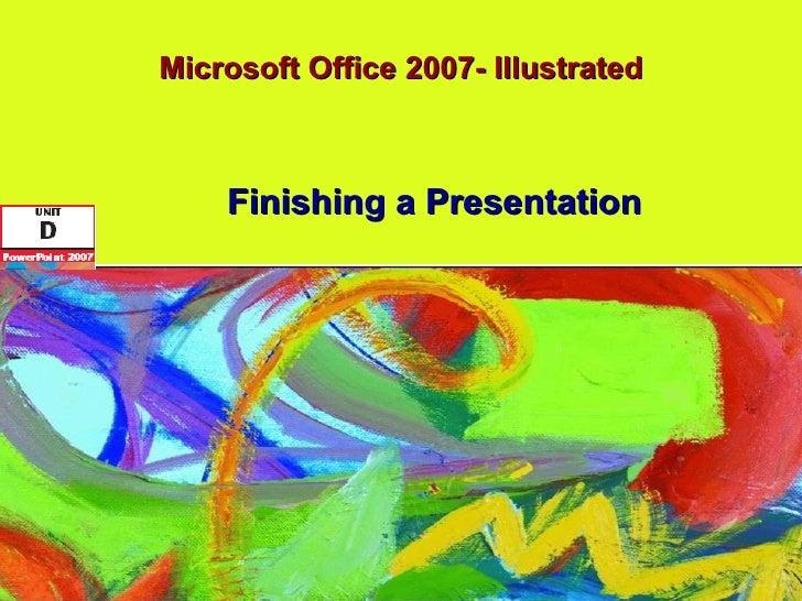 Microsoft Office 2007- Illustrated Finishing a Presentation