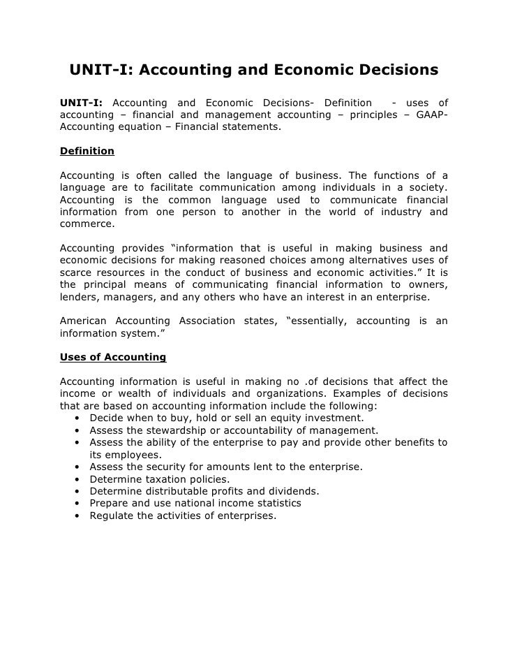 UNIT-I: Accounting and Economic Decisions  UNIT-I: Accounting and Economic Decisions- Definition       - uses of accountin...