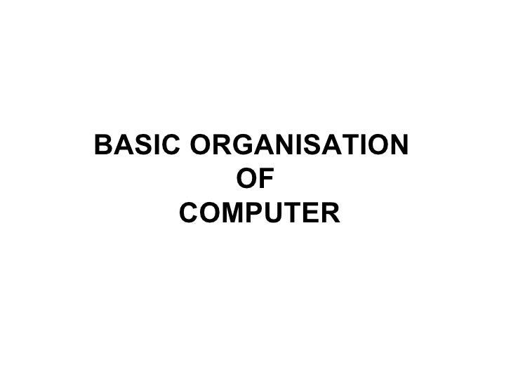BASIC ORGANISATION  OF  COMPUTER
