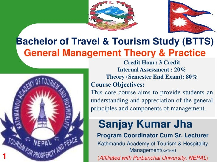 1<br />Bachelor of Travel & Tourism Study (BTTS)General Management Theory & Practice<br />Credit Hour: 3 Credit Internal A...
