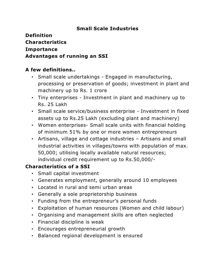 Small Scale Industries Definition Characteristics Importance Advantages of running an SSI  A few definitions..   • Small s...