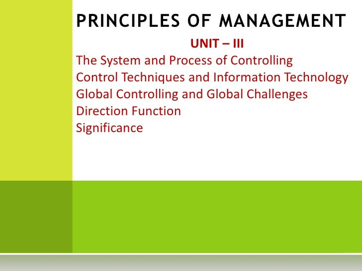PRINCIPLES OF MANAGEMENT                    UNIT – IIIThe System and Process of ControllingControl Techniques and Informat...