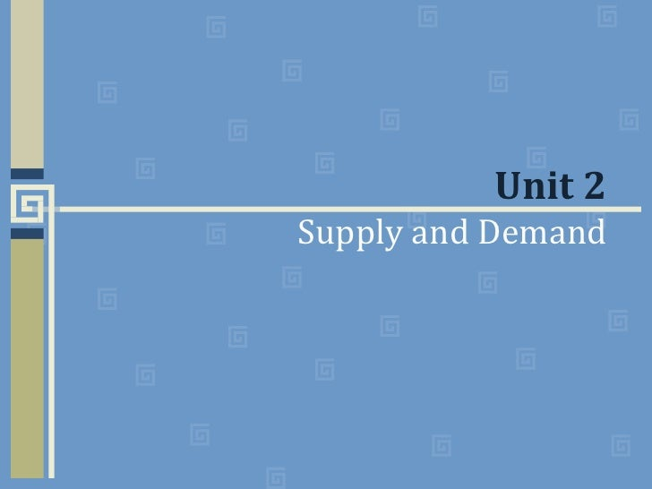 Unit 2 Supply and Demand