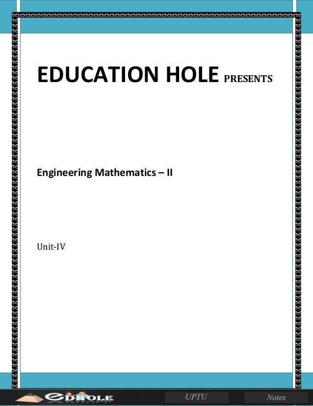 EDUCATION HOLE PRESENTS Engineering Mathematics – II Unit-IV