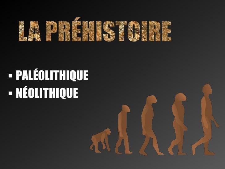 PALÉOLITHIQUE  NÉOLITHIQUE