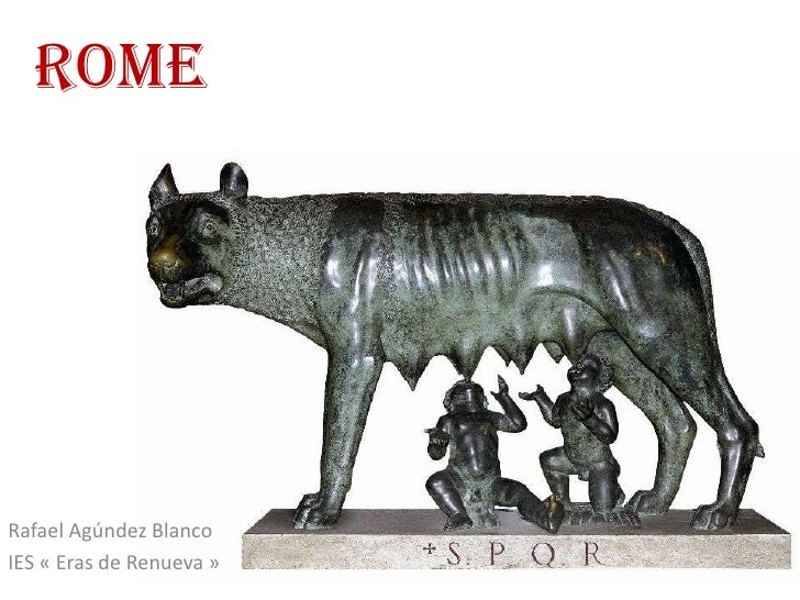 Rome     Rafael Agúndez Blanco IES « Eras de Renueva »