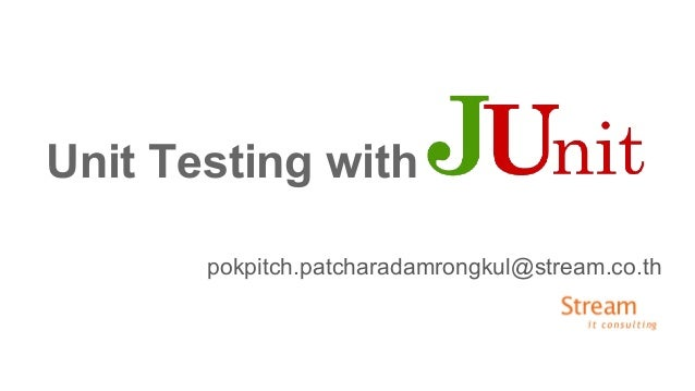 Unit Testing with pokpitch.patcharadamrongkul@stream.co.th