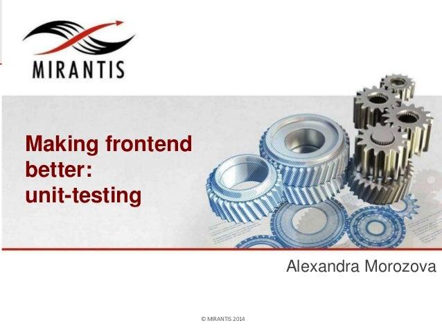 © MIRANTIS 20134 PAGE  Making frontend  better:  unit-testing  Alexandra Morozova