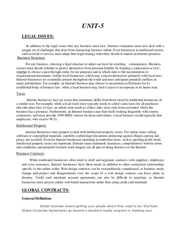 UNIT-5    LEGAL ISSUES:       In addition to the legal issues that any business must face, Internet companies must also de...