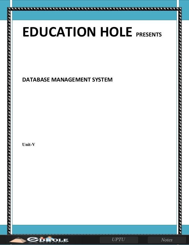 EDUCATION HOLE PRESENTS DATABASE MANAGEMENT SYSTEM Unit-V