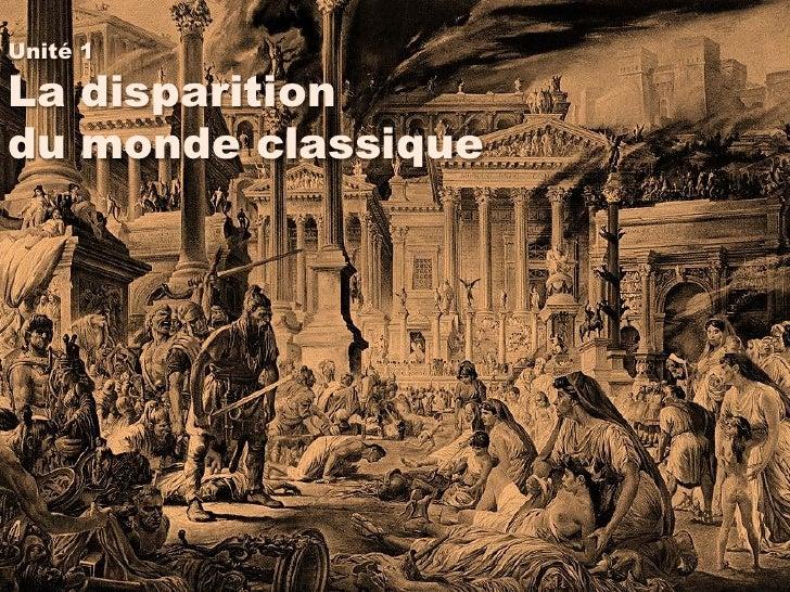 Unité 1  La disparition du monde classique