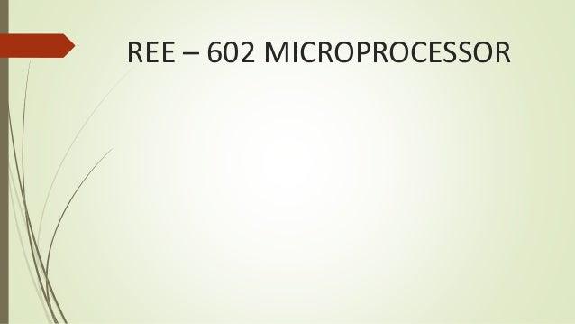 REE – 602 MICROPROCESSOR