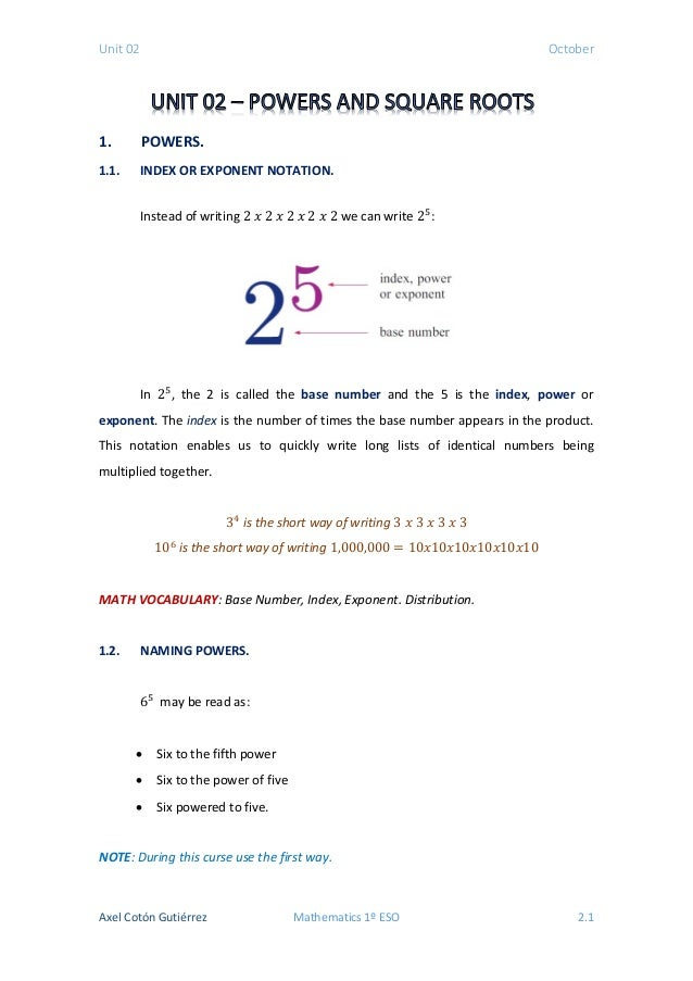 Unit 02 October 1. POWERS. 1.1. INDEX OR EXPONENT NOTATION. Instead of writing 2 𝑥𝑥 2 𝑥𝑥 2 𝑥𝑥 2 𝑥𝑥 2 we can write 25 : In ...