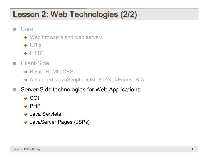 Lesson 2: Web Technologies (2/2)  Core          Web browsers and web servers          URIs          HTTP  Client-Side...