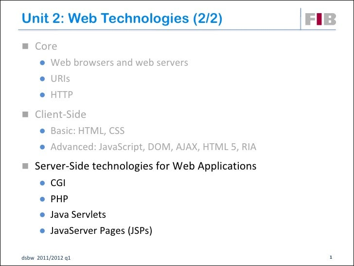 Unit 2: Web Technologies (2/2) Core       Web browsers and web servers       URIs       HTTP Client-Side       Ba...