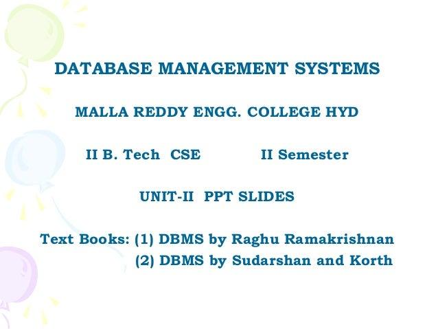 DATABASE MANAGEMENT SYSTEMS    MALLA REDDY ENGG. COLLEGE HYD     II B. Tech CSE       II Semester            UNIT-II PPT S...