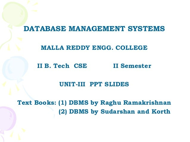 DATABASE MANAGEMENT SYSTEMS      MALLA REDDY ENGG. COLLEGE     II B. Tech CSE       II Semester           UNIT-III PPT SLI...
