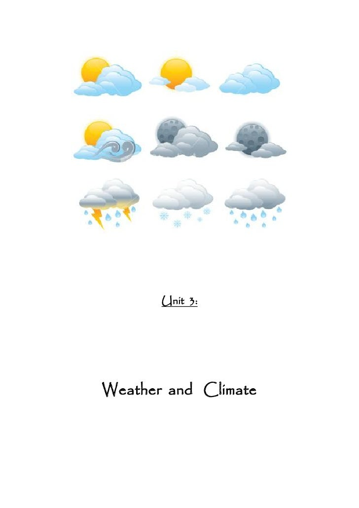 Unit 3:     Weather and Climate