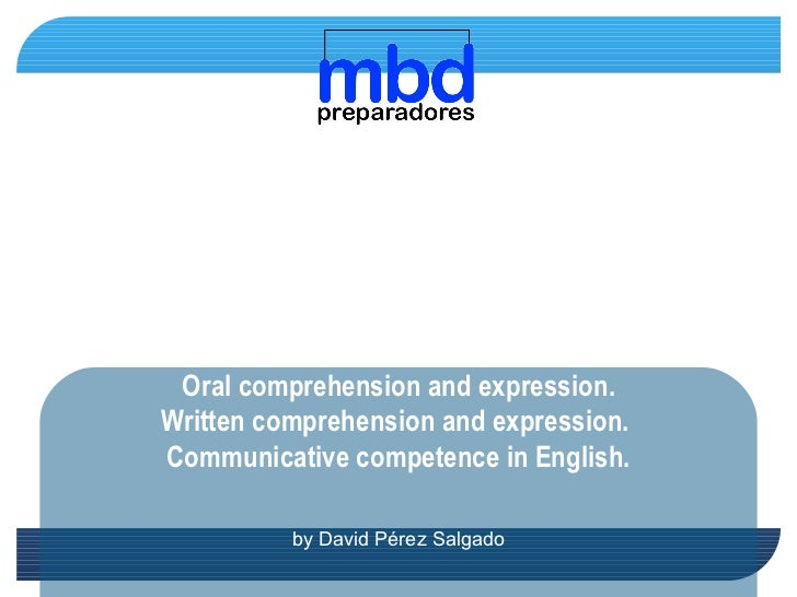 Unit 3 Development of language skills:  Oral comprehension and expression. Written comprehension and expression.  Communic...