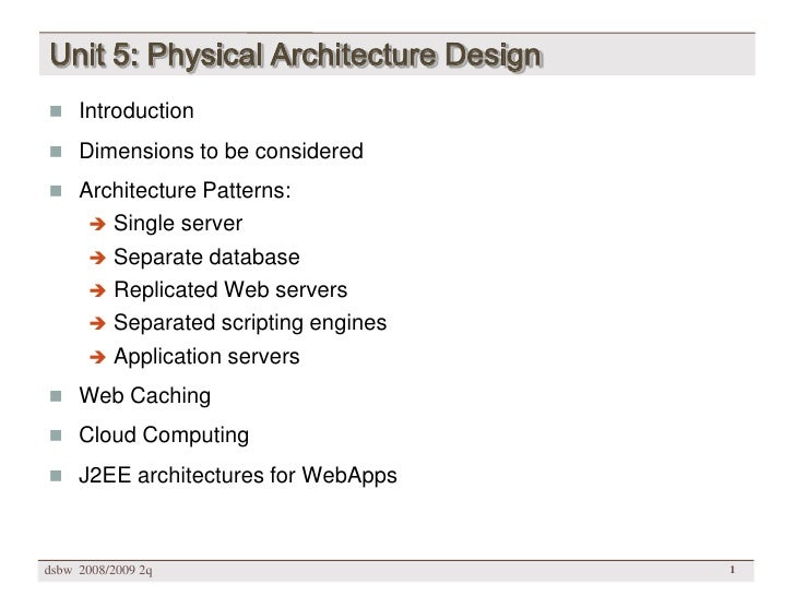 Unit 5: Physical Architecture Design  Introduction   Dimensions to be considered   Architecture Patterns:         Singl...