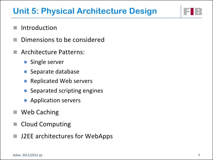 Unit 5: Physical Architecture Design Introduction Dimensions to be considered Architecture Patterns:         Single se...