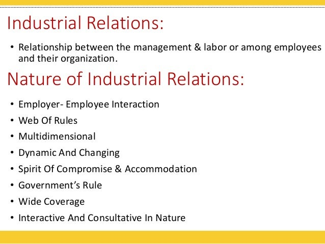 nature and scope of industrial relationship