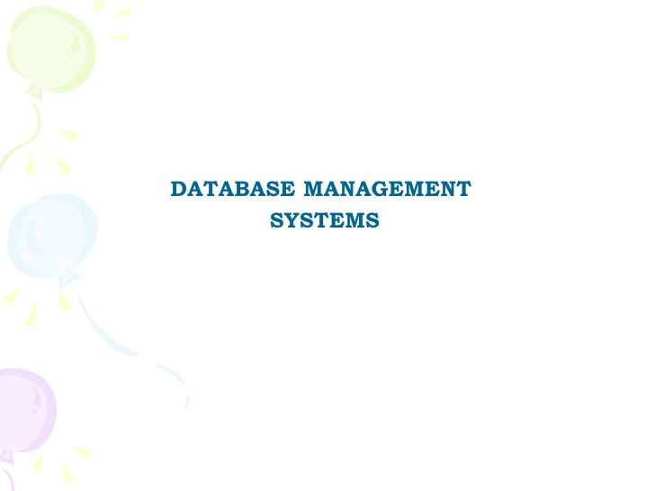 <ul><li>DATABASE MANAGEMENT  </li></ul><ul><li>SYSTEMS </li></ul>