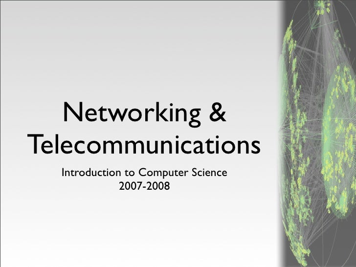 Networking & Telecommunications   Introduction to Computer Science               2007-2008