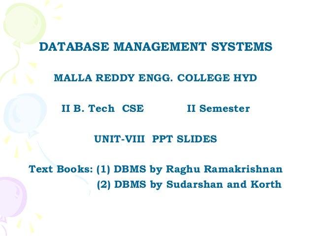 DATABASE MANAGEMENT SYSTEMS    MALLA REDDY ENGG. COLLEGE HYD     II B. Tech CSE       II Semester           UNIT-VIII PPT ...