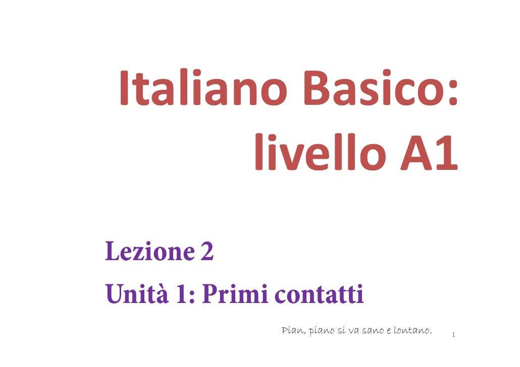 ItalianoBasico:  ItalianoBasico:  Italiano Basico:            Basico:         livello         li ll A1 Lezione 2 Unità...