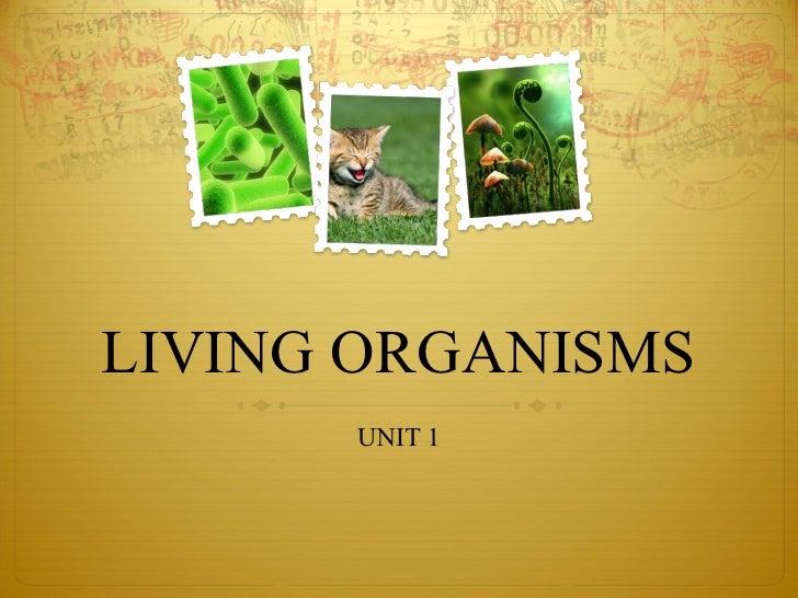 LIVING ORGANISMS UNIT 1