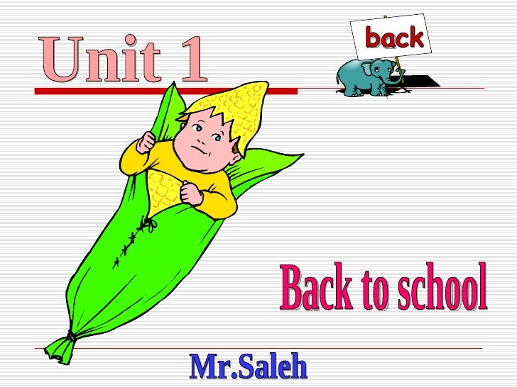 Unit 1 Mr.Saleh Back to school back