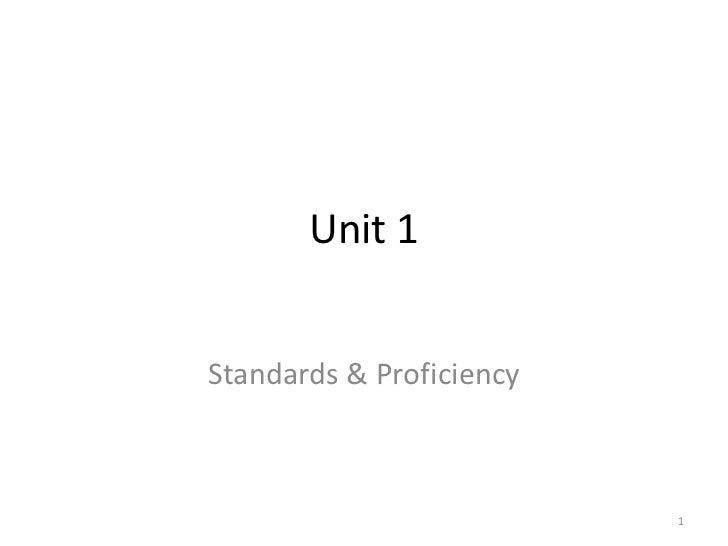 Unit 1Standards & Proficiency                          1