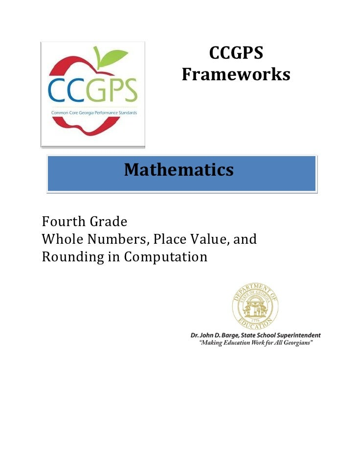 CCGPS                    Frameworks           MathematicsFourth GradeWhole Numbers, Place Value, andRounding in Computation