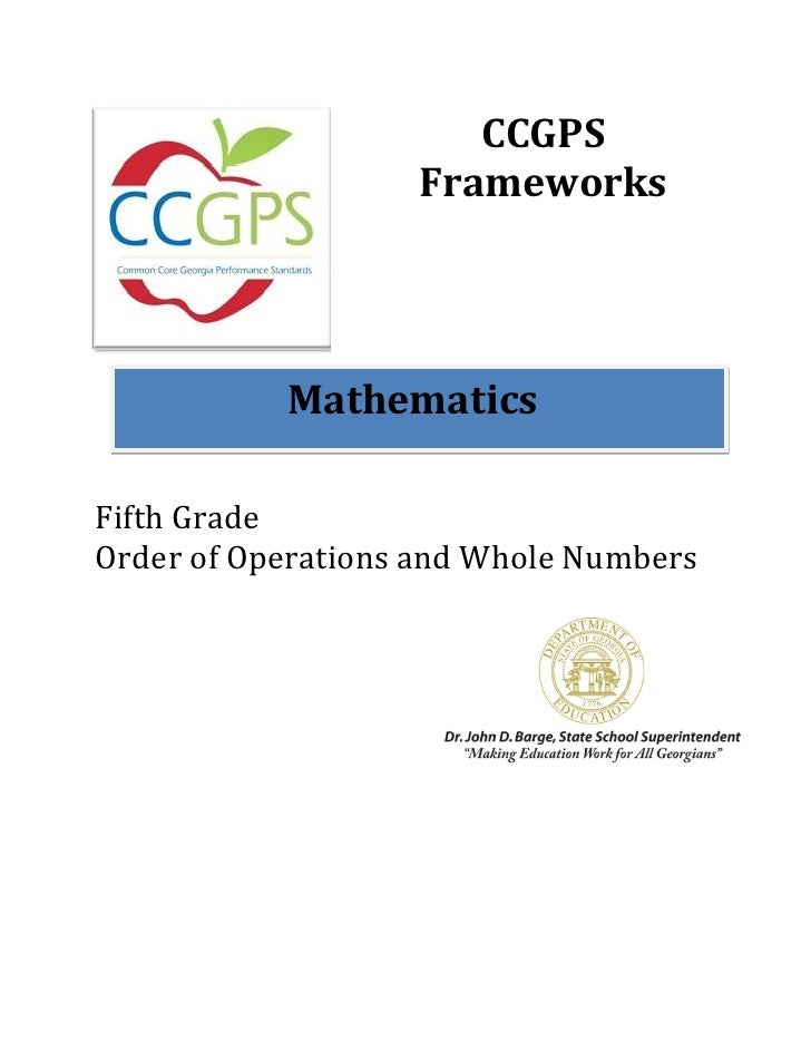 CCGPS                   Frameworks           MathematicsFifth GradeOrder of Operations and Whole Numbers