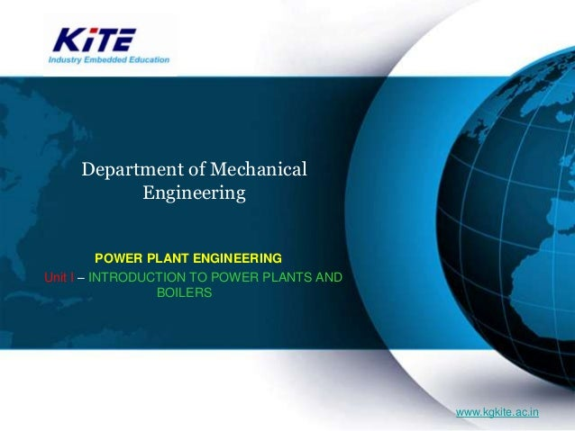 Department of Mechanical           Engineering      POWER PLANT ENGINEERINGUnit I – INTRODUCTION TO POWER PLANTS AND      ...